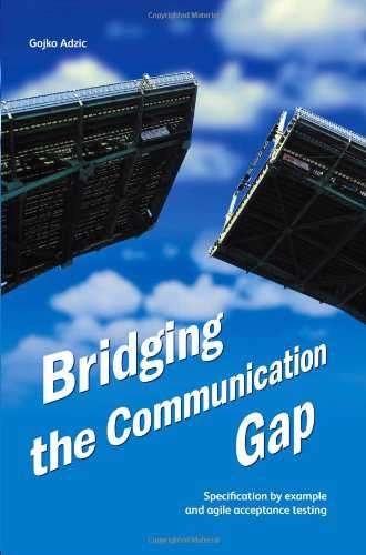 Bridging The Communication Gap Specification By Example And Agile