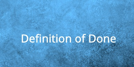 Definition of Done | Agile Alliance
