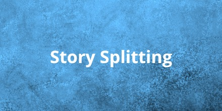 what is story splitting agile alliance
