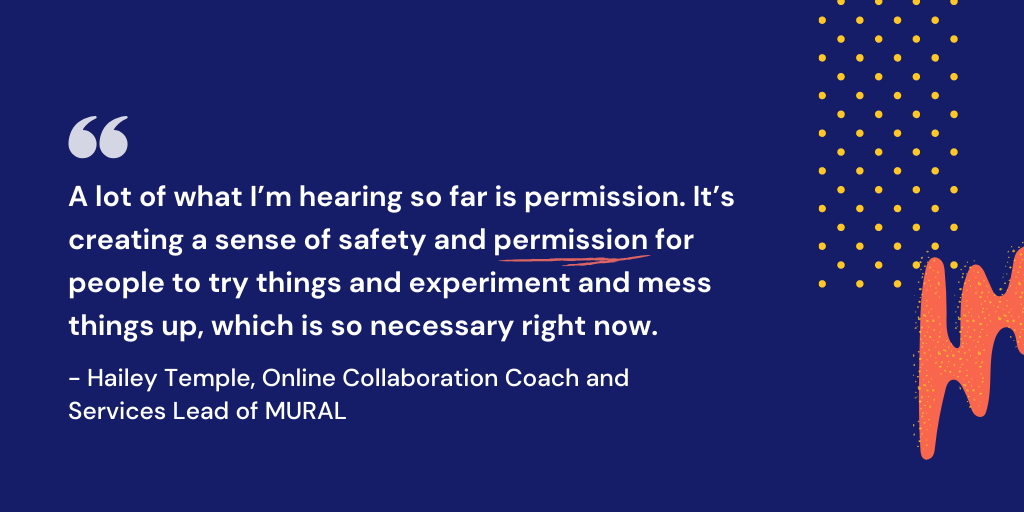 Create a sense of safety and permission for distributed Agile team members.
