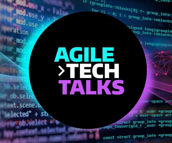 Agile Tech Talks